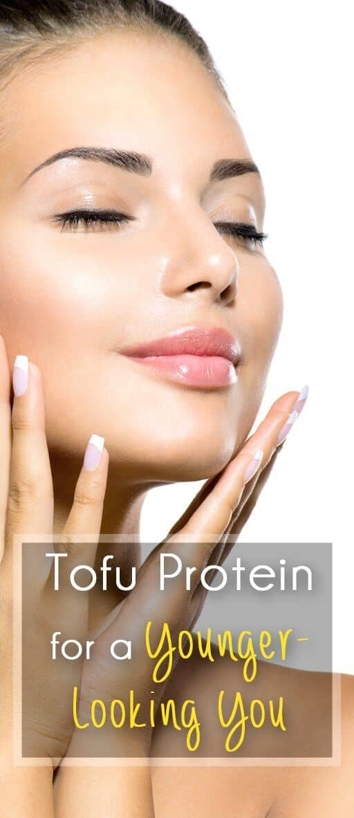 Tofu Protein for a Younger-Looking You
