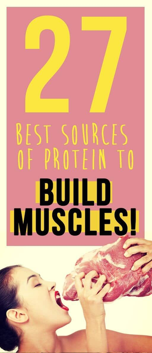 27 Best Sources of Protein To Build Muscles!