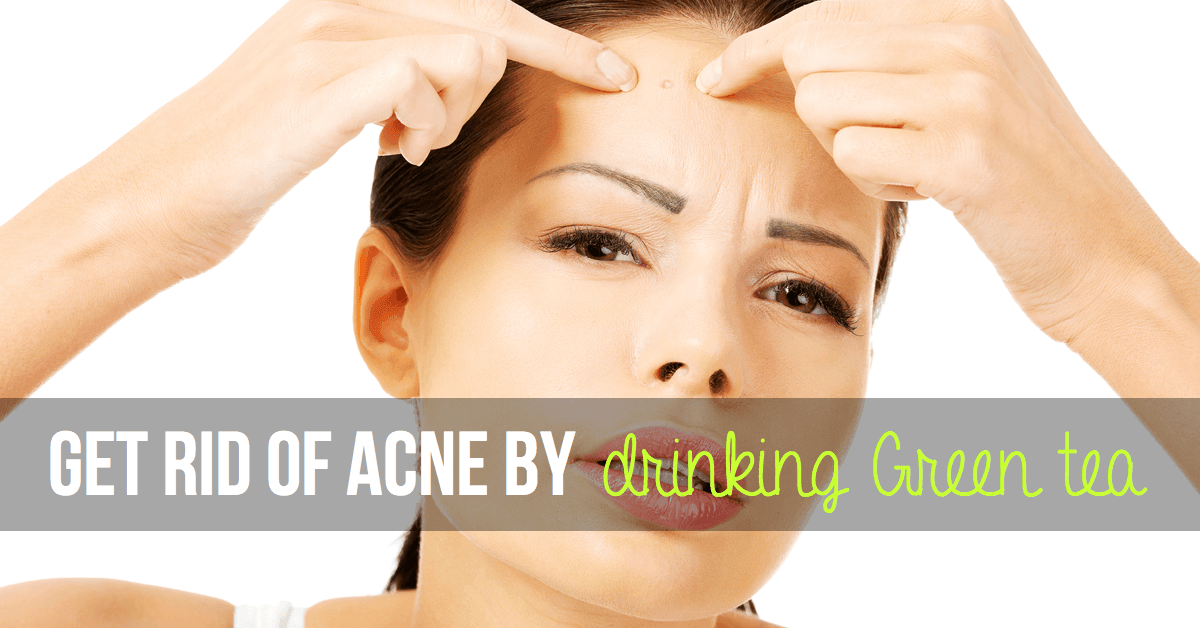 Get Rid Of Acne By Drinking Green Tea