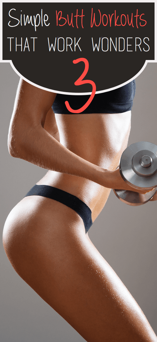 3 Simple Butt Workouts You Need To Defy Gravity