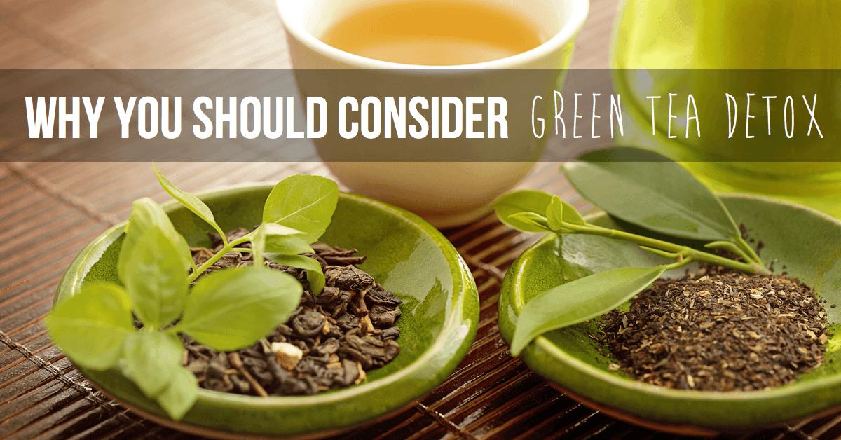 Why You Should Consider Green Tea Detox