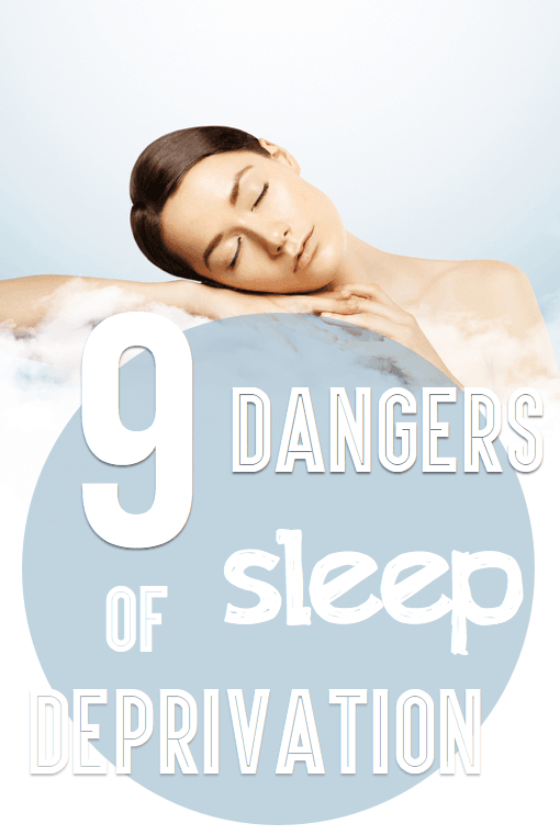 9 Dangers of Sleep Deprivation