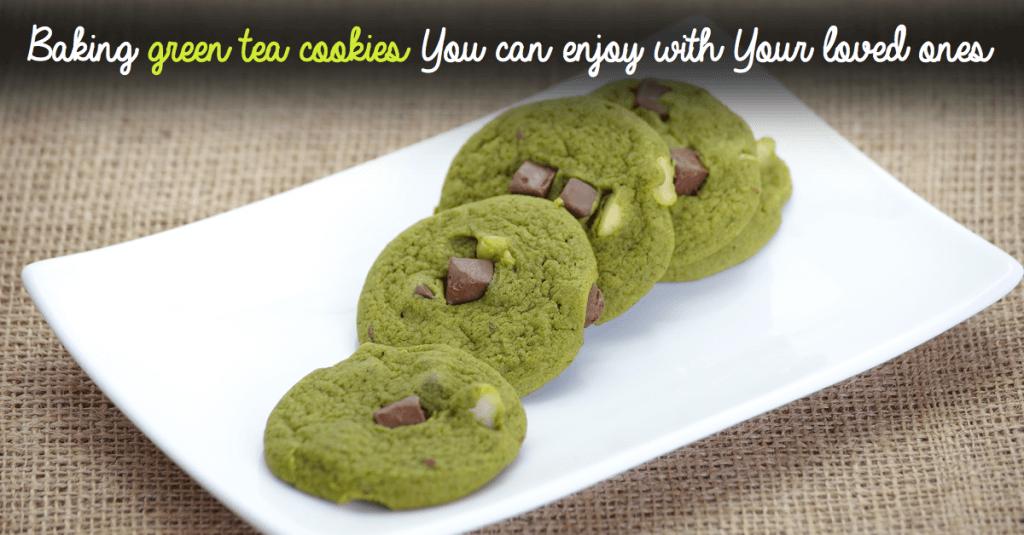 Baking Green Tea Cookies