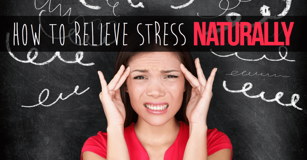 to Relieve Stress Naturally