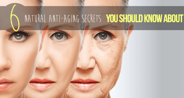 Natural Anti-aging Secrets You Should Know About