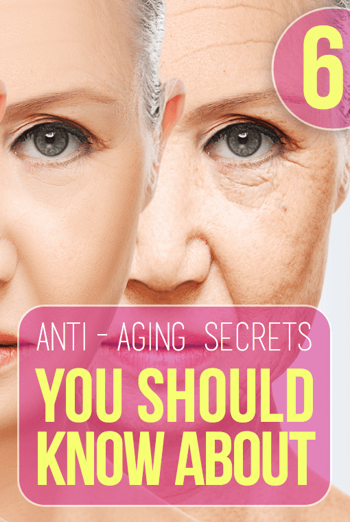 6 Natural Anti-aging Secrets You Should Know About