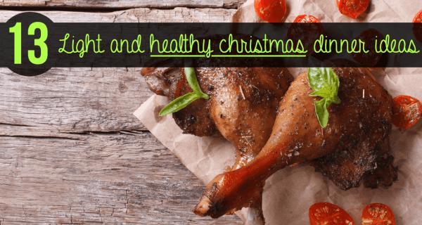 Light and Healthy Christmas Dinner Ideas