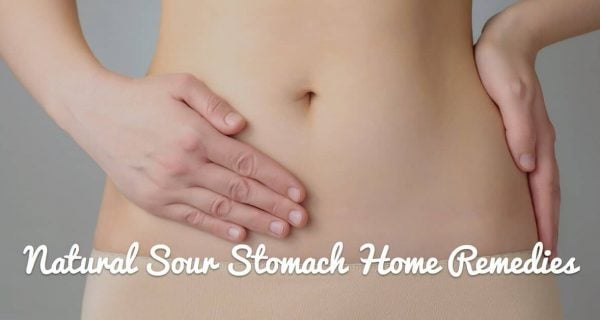 Natural Sour Stomach Home Remedies